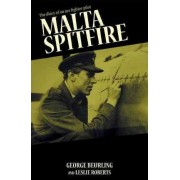 Malta Spitfire by George F. Beurling