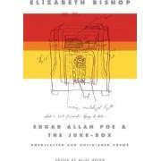 Edgar Allan Poe & the Juke-Box by Elizabeth Bishop