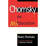 Chomsky on Miseducation by Noam Chomsky