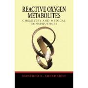 Reactive Oxygen Metabolites by Manfred K. Eberhardt