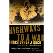 Highways to a War by Christopher J Koch