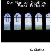 Der Plan Von Goethe's Faust by C Cludius