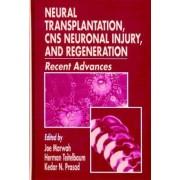 Neural Transplantation, CNS Neuronal Injury and Regeneration by Joe Marwah
