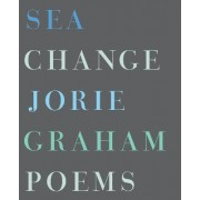 Sea Change by Jorie Graham