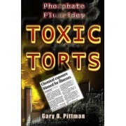 Phosphate Fluorides Toxic Torts by Gary Pittman