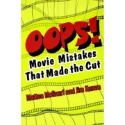Oops! Movie Mistakes That Made the Cut by Matteo Molinari