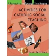 Activities for Catholic Social Teaching by James McGinnis