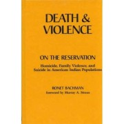 Death and Violence on the Reservation by Ronet Bachman