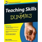 Teaching Skills For Dummies by Sue Cowley