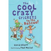 Cool Crazy Crickets To The Rescue by Elliott David