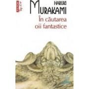 In Cautarea oii fantastice - Haruki Murakami