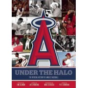 Official History of the Los Angeles Angels of Anaheim by Pete Donovan