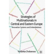 Strategies of Multinationals in Central and Eastern Europe by Yordanka Chobanova