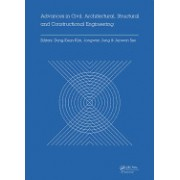 Advances in Civil, Architectural, Structural and Constructional Engineering: Proceedings of the International Conference on Civil, Architectural, Stru
