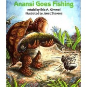 Anansi Goes Fishing by Janet Stevens