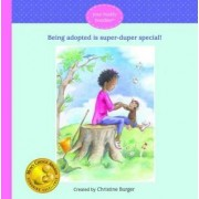Being Adopted Is Super-Duper Special! by Christine Burger