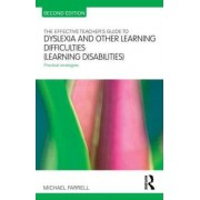 The Effective Teacher's Guide to Dyslexia and Other Learning Difficulties (Learning Disabilities) by Michael Farrell