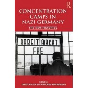 Concentration Camps in Nazi Germany by Jane Caplan