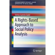 A Rights-Based Approach to Social Policy Analysis 2016 by Shirley Gatenio Gabel
