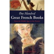 One Hundred Great French Books by Lance Donaldson-Evans