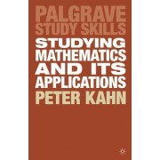 Studying Mathematics and its Applications by Dr. Peter Kahn