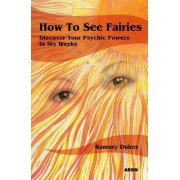 How to See Fairies by Ramsey Dukes