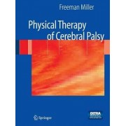 Physical Therapy of Cerebral Palsy by Freeman Miller