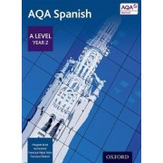 AQA A Level Year 2 Spanish Student Book by Margaret Bond