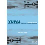 Yufa! A Practical Guide to Mandarin Chinese Grammar by Wen-Hua Teng