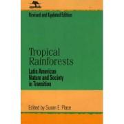 Tropical Rainforests by Susan E. Place