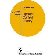 Optimal Control Theory by Leonard D. Berkovitz