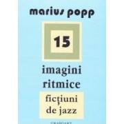 15 Imagini ritmice. Fictiuni de jazz - Marius Popp
