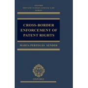 Cross-border Enforcement of Patent Rights by Marta Pertegas Sender