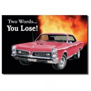 """""""Sign - GTO Pontiac - Two Words - You Lose"""""""