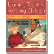 Learning Together with Young Children by Deb Curtis