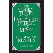 The General Theory of Employment, Interest and Money by John Maynard Keynes CB Fba