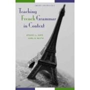 Teaching French Grammar in Context by Stacey L. Katz