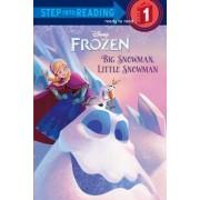 Big Snowman, Little Snowman (Disney Frozen) by Random House Disney