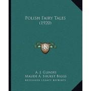 Polish Fairy Tales (1920) by A J Glinski