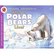 Where Do Polar Bears Live? by Sarah Thomson