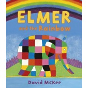 Elmer and the Rainbow by David McKee