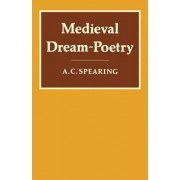 Medieval Dream Poetry by A. C. Spearing