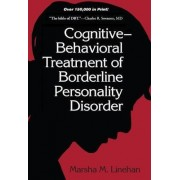 Cognitive Behavioral Treatment of Borderline Personality Disorder by Marsha M. Linehan