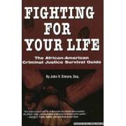 Fighting for Your Life by John V Elmore