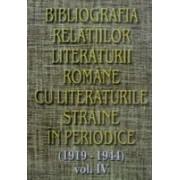 Bibliografia relatiilor literaturii romane cu literaturile straine in periodice (1919-1944), vol IV.