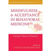 The Mindfulness and Acceptance in Behavioral Medicine: Letting Go of Anxious and Depressive Thoughts