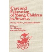 Care and Education of Young Children in America by Ron Haskins