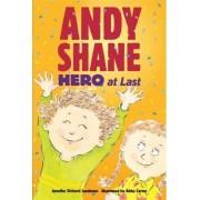 Andy Shane, Hero At Last by Richard Jacobson Jennifer
