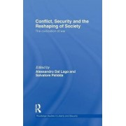 Conflict, Security and the Reshaping of Society (Open Access) by Alessandro Dal Lago