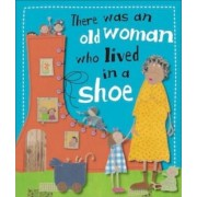 There Was an Old Woman Who Lived in a Shoe by Kate Toms